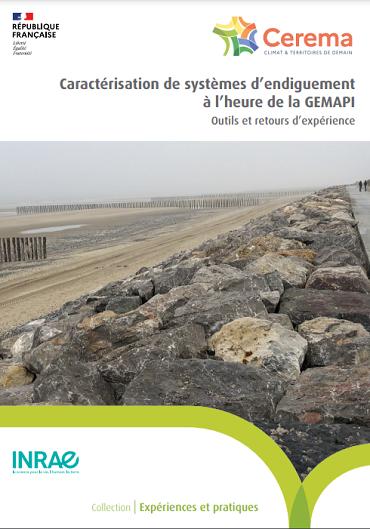 Caractérisation de systèmes d'endiguement à l'heure de la GEMAPI : Outils et retours d'expérience
