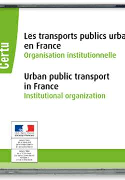 Les transports publics urbains en France : Organisation institutionnelle / Urban public transport in France : Institutional organization (cd rom - version française et anglaise)