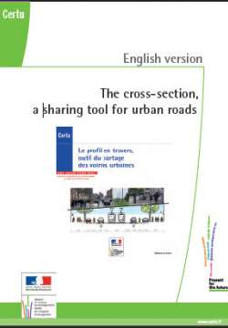 The cross-section, a sharing tool for urban roads : traduction de l'ouvrage « Profil en travers »