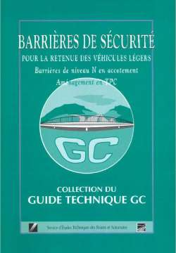 Barrières de sécurité pour la retenue des véhicules légers - Barrières de niveau N en accotement - Aménagement en TPC - Collection du guide technique GC