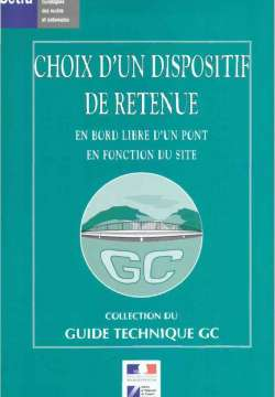 Choix d'un dispositif de retenue en bord libre d'un pont en fonction du site - Collection du guide technique GC