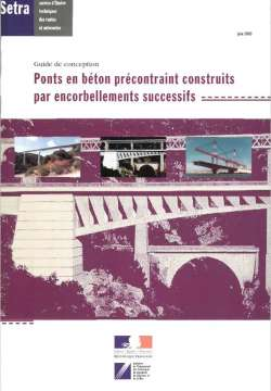 Ponts en béton précontraint construits par encorbellements successifs - Guide de conception