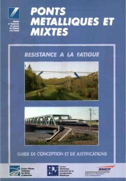 Ponts métalliques et mixtes. Résistance à la fatigue - Guide de conception et de justifications