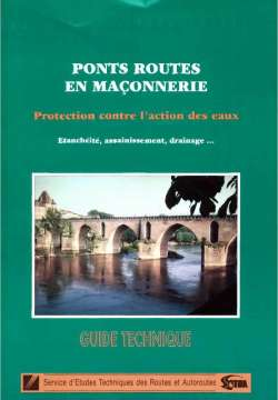 Ponts-routes en maçonnerie : protection contre l'action des eaux - Guide technique