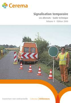 Signalisation temporaire - Volume 4 : les alternats - Guide technique